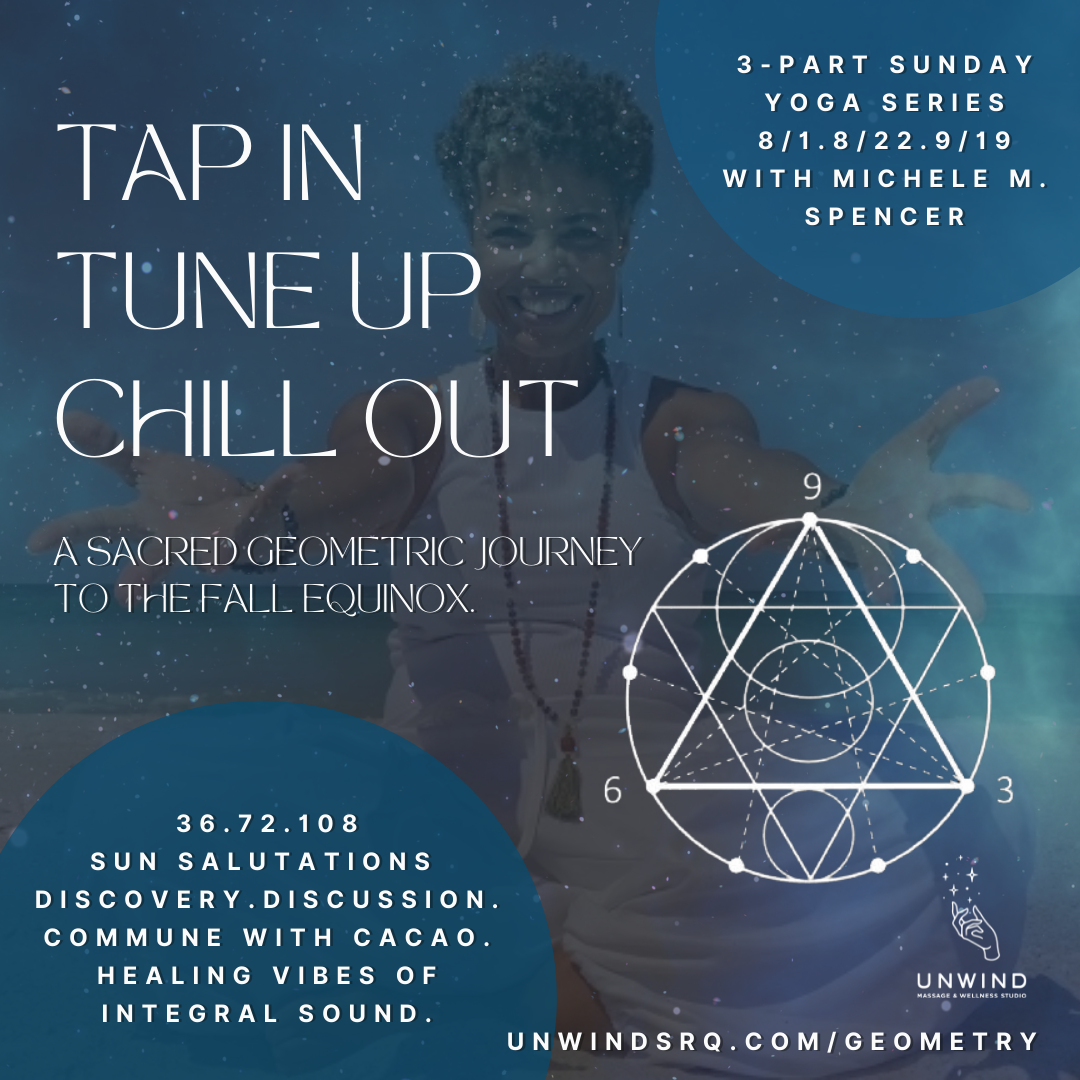 tap in tune up chill out Sacred Geometry Yoga Series with Michele M Spencer at Unwind Sarasota